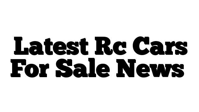 Latest Rc Cars For Sale News - http://techstronics.com/reviews/hobbies/rc-cars/latest-rc-cars-for-sale-news/  - #RCCars