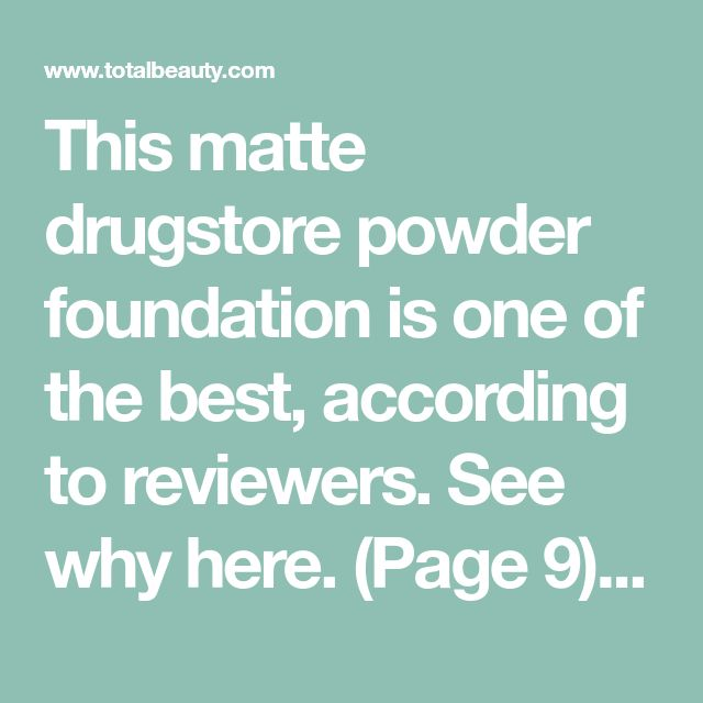 This matte drugstore powder foundation is one of the best, according to reviewers. See why here. (Page 9) of results