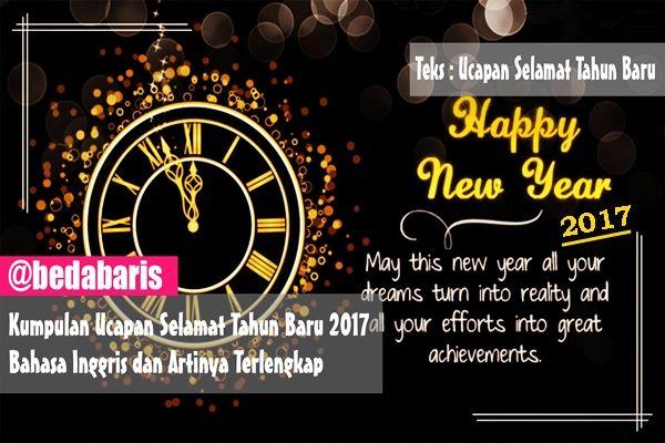 Kumpulan Ucapan Selamat Tahun Baru 2017 Bahasa Inggris dan Artinya  www.belajardasarbahasainggris.com/2016/11/23/kumpulan-ucapan-selamat-tahun-baru-2017-bahasa-inggris-dan-artinya/