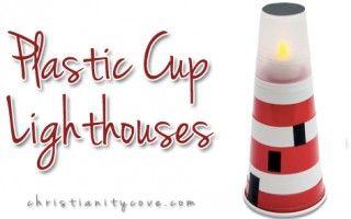 Matthew 5-7: Sermon on the Mount;  Plastic Cup Lighthouse Light of the World Craft