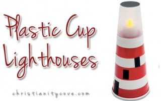 Matthew 5-7: Sermon on the Mount;  Plastic Cup Lighthouse Light of the World Craft