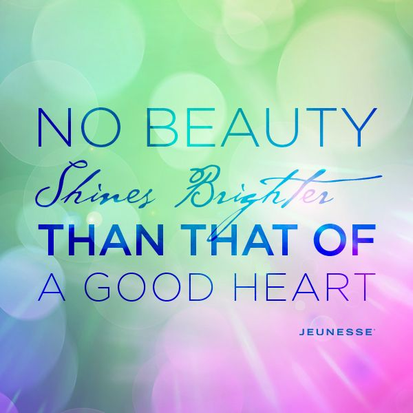 Good Heart Quotes: No Beauty Shines Brighter Than That Of A Good Heart