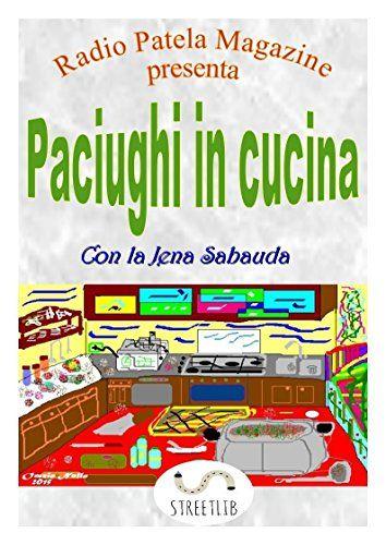 Paciughi in cucina (Italian Edition) by Claudio Montini &... https://www.amazon.com/dp/B01FYMWI76/ref=cm_sw_r_pi_dp_zaSqxbT111B8J
