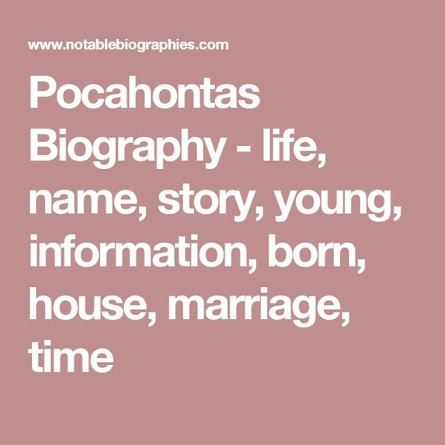 Pocahontas Biography - life, name, story, young, information, born, house, marriage, time