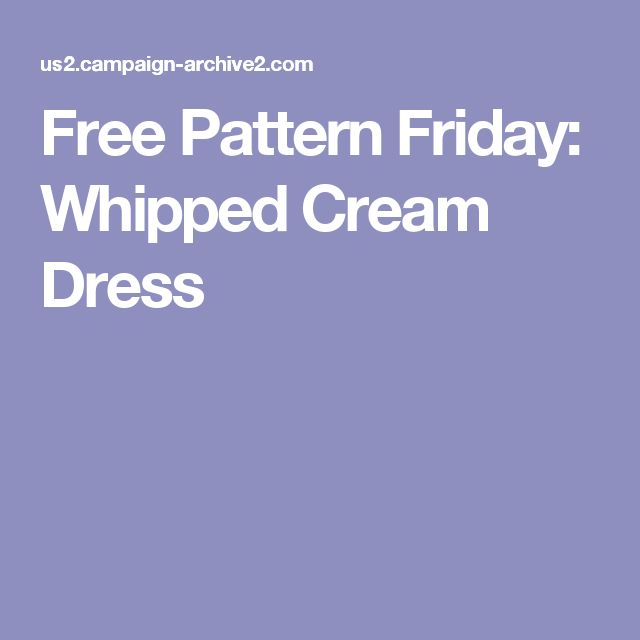 Free Pattern Friday: Whipped Cream Dress