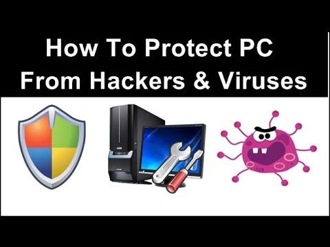 How To Protect PC From Hackers and Viruses