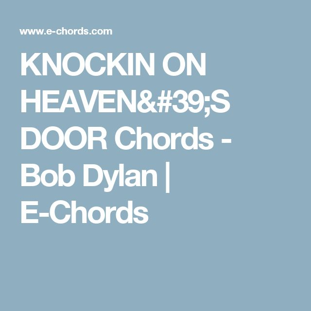 KNOCKIN ON HEAVEN'S DOOR Chords - Bob Dylan | E-Chords