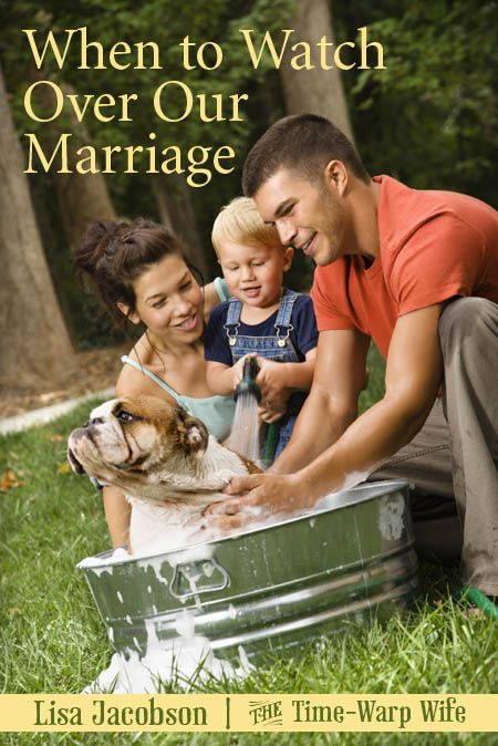 When to Watch Over Our Marriage - Time-Warp Wife | Time-Warp Wife