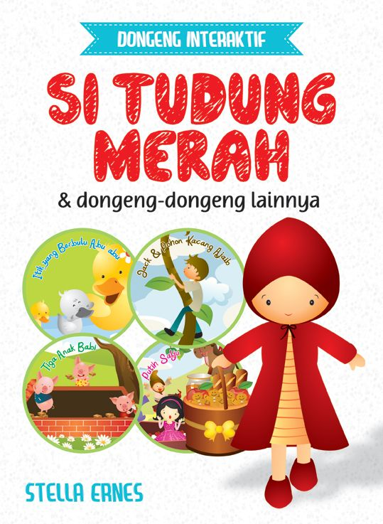 Dongeng Interaktif: Si Tudung Merah & dongeng-dongeng lainnya.   The illustrator is my favorite (^^)
