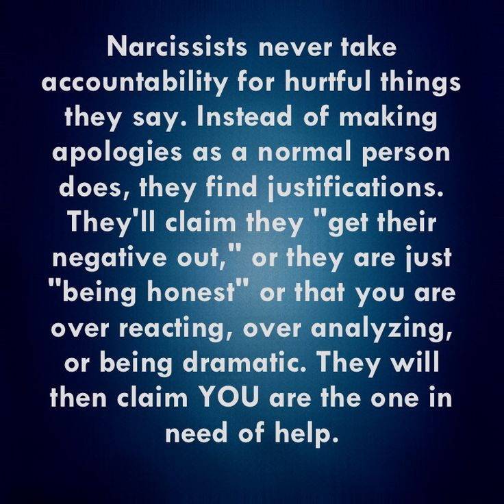 Narcissists. Always looking for excuses for their rude or cruel behaviors. They don't apologize like normal, healthy people do.