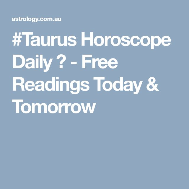 #Taurus Horoscope Daily ♉ - Free Readings Today & Tomorrow