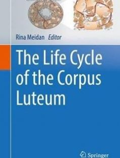 The Life Cycle of the Corpus Luteum free download by Rina Meidan (eds.) ISBN: 9783319432366 with BooksBob. Fast and free eBooks download.  The post The Life Cycle of the Corpus Luteum Free Download appeared first on Booksbob.com.