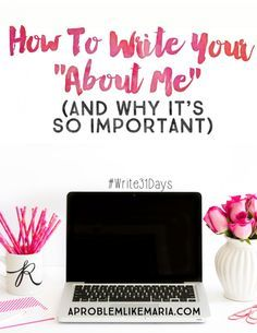 "How to Write Your ""About Me"" (and why it's so important!) 