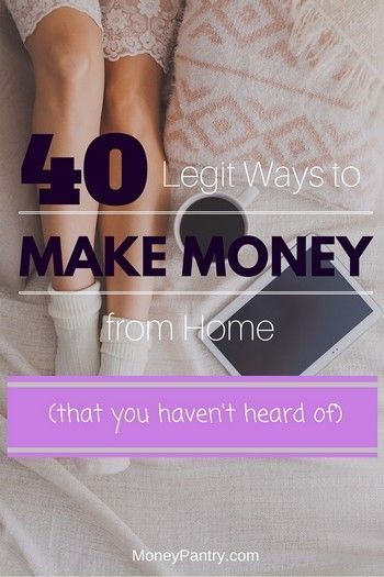 40 Legit (and unknown) ways to make money from home