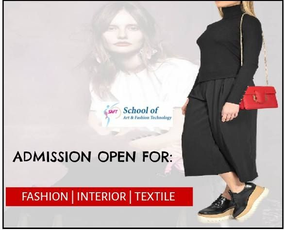 Your Search For Best College Of Fashion And Designing Ends At Saft Apply Online For All The Degree D Technology Fashion Art School Welcome To School