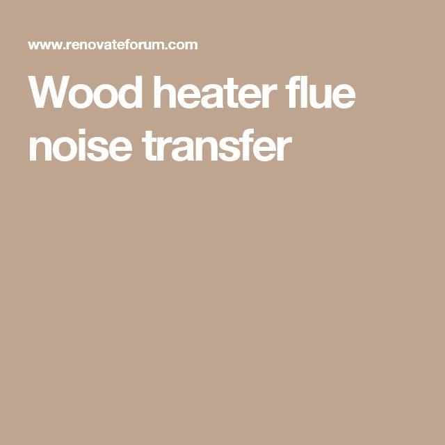 Wood heater flue noise transfer