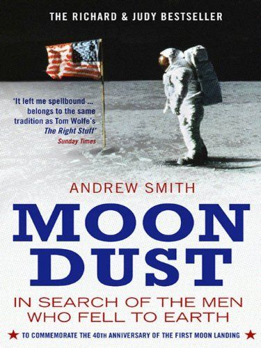 Moondust: In Search of the Men who Fell to Earth by Andrew Smith. $8.10. Publisher: Bloomsbury Publishing (April 4, 2006). Author: Andrew Smith. 388 pages