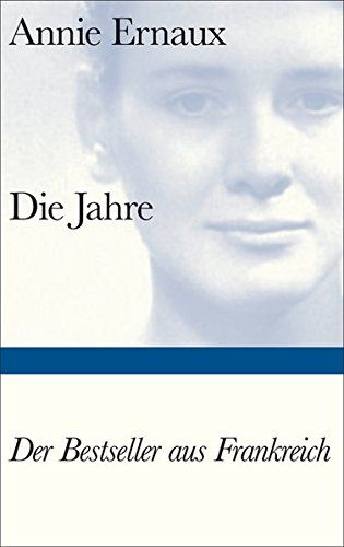 Annie Ernaux – Die Jahre | Recommended Reading