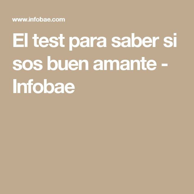 El test para saber si sos buen amante - Infobae