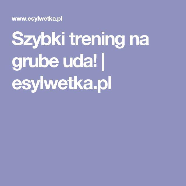 Szybki trening na grube uda! | esylwetka.pl