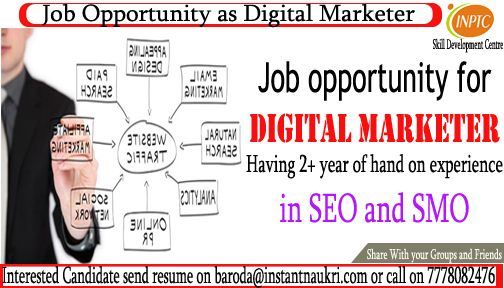 If you want to grown up your career in #Digital #Marketing then you have an excellence opportunity to work. We have urgently opportunity for digital marketer for IT client.  Interested candidate send resume on baroda@instantnaukri.com or call on 7778082476