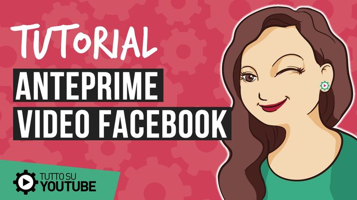 Condividere video su Facebook con ANTEPRIME GRANDI #TuttoSuYoutube #YoutubeMarketing #VideoMarketing