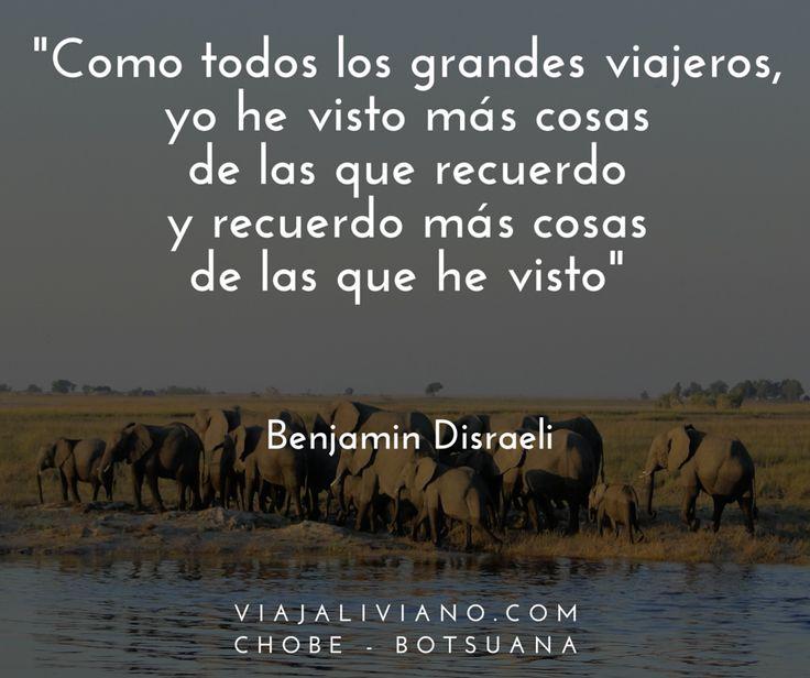 """""""Como todos los grandes viajeros, yo he visto más cosas de las que recuerdo y recuerdo más cosas de las que he visto"""" Benjamin Disraeli #FrasesDeViaje"""