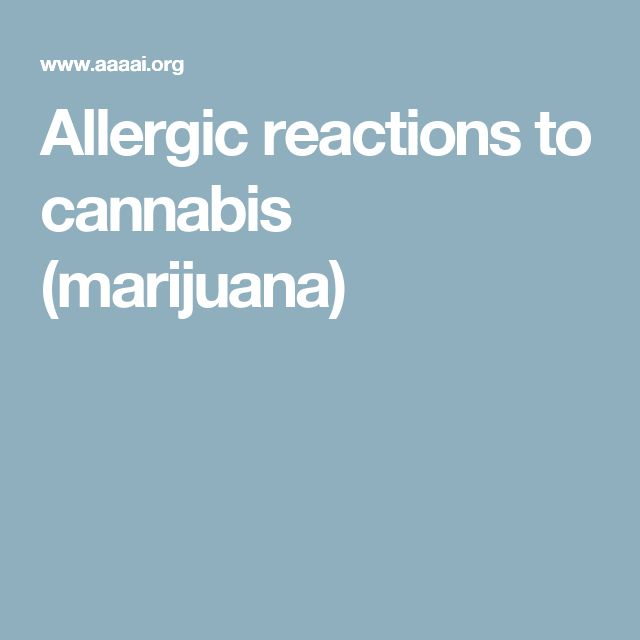 Allergic reactions to cannabis (marijuana) Read more in natureandhealth.net/Healthy Living by Anna | Recipes, Fitness, Diets, etc.