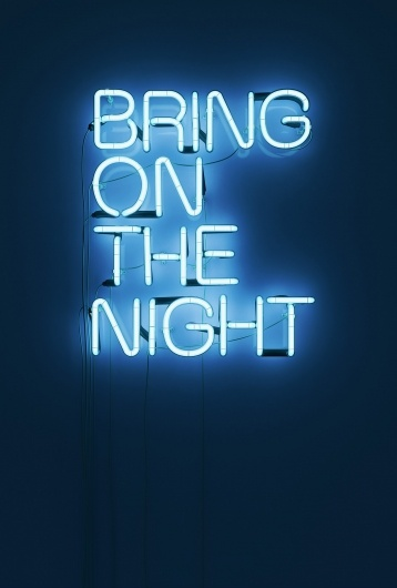 bring on the night.The Police, Night Lights, Neon Signs, Quote, Night Owls, Graphics Design, Night Time, Bring, 3D Typography
