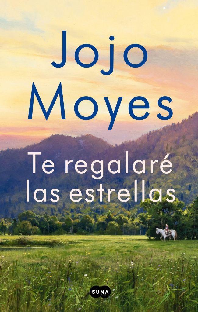 Febrer 2020 Jojo Moyes Te Regalare Las Estrellas N Moy Te