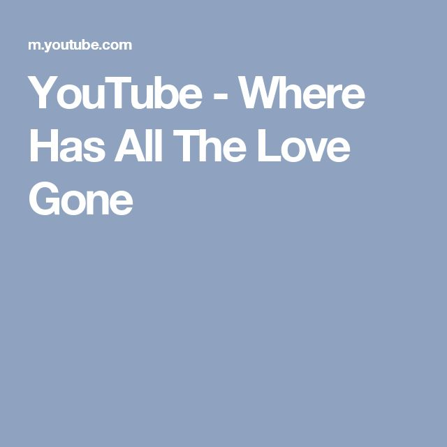 YouTube - Where Has All The Love Gone