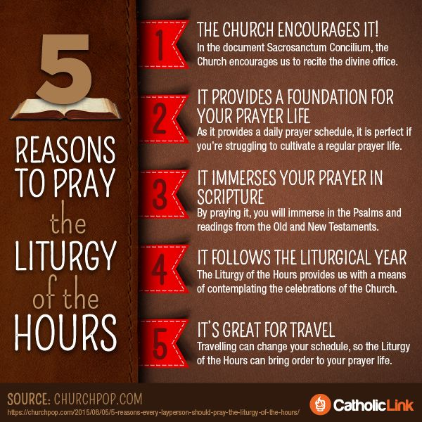 Infographic: 5 reasons to pray the Liturgy of the Hours   Source: https://churchpop.com/2015/08/05/5-reasons-every-layperson-should-pray-the-liturgy-of-the-hours/