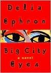 Big City Eyes by Delia Ephron