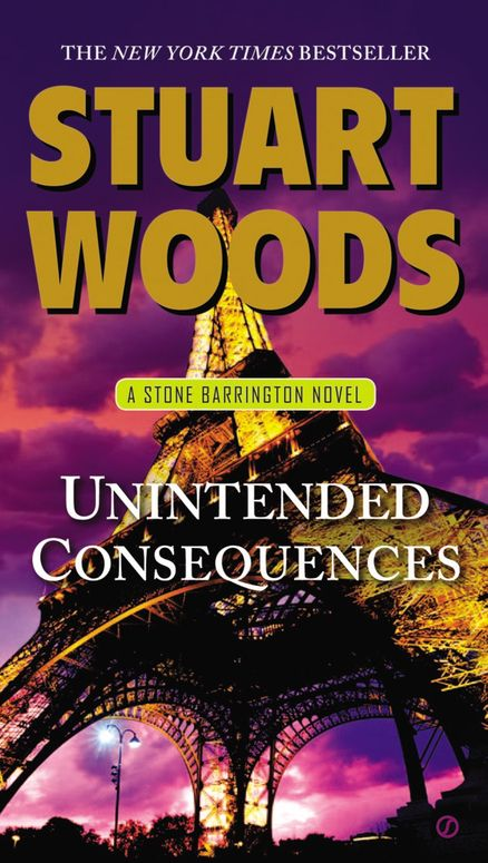 UNINTENDED CONSEQUENCES by Stuart Woods -- Stone Barrington finds intrigue abroad in the sensational thriller from New York Times bestselling author Stuart Woods.