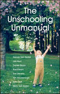 The Unschooling Unmanual - The Natural Child Project