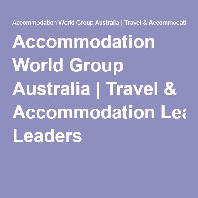 Accommodation World Group Australia | Travel & Accommodation Leaders