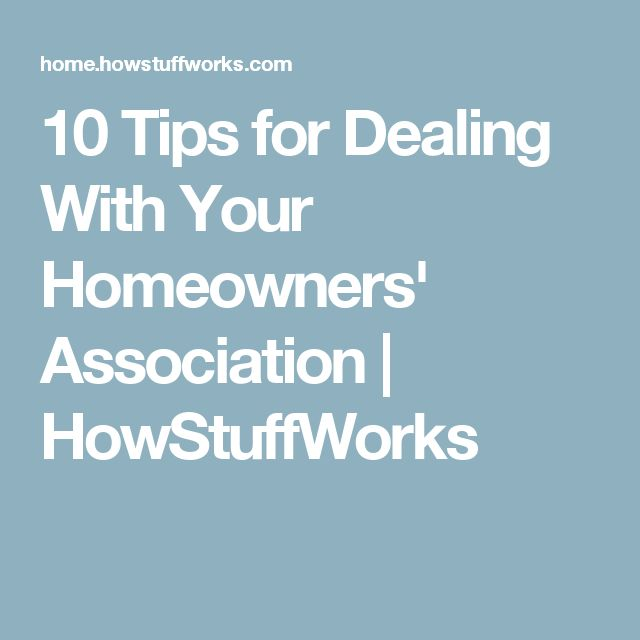 10 Tips for Dealing With Your Homeowners' Association | HowStuffWorks