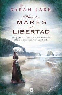 Hacia los mares de la libertad, de Sarah Lark - Editorial: Ediciones B -  Signatura: N LAR hac -  Código de barras: 3280748 - http://www.edicionesb.com/catalogo/autor/sarah-lark/807/libro/hacia-los-mares-de-libertad_3139.html