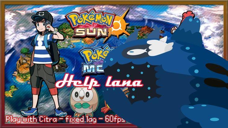 http://youtu.be/qzyuFEx5Ca0 Let's play Pokemon Sun & Moon on PC - #10 Help Lana