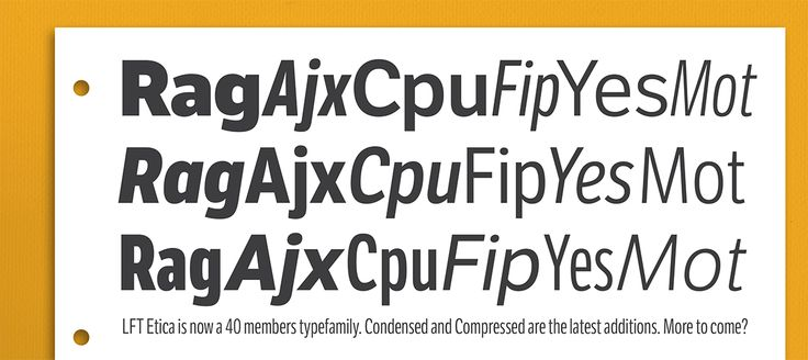 LFT Etica expanded!  The spanish designer Octavio Pardo has teamed up with the Milan based LeftLoft studio to develop 24 new styles in two series: 12 condensed and 12 compressed fonts.