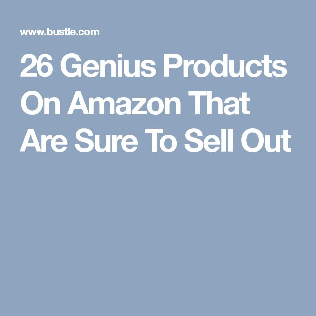 26 Genius Products On Amazon That Are Sure To Sell Out