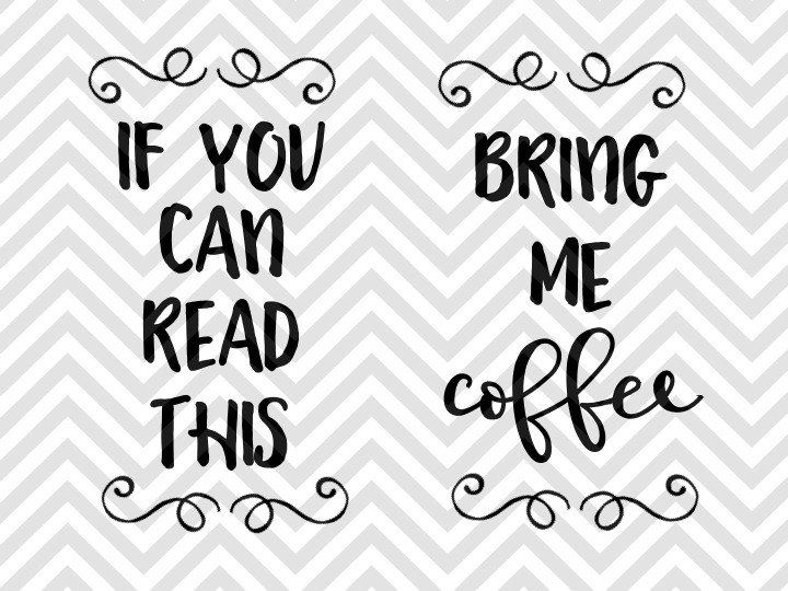 If You Can Read This Bring Me Coffee Socks SVG And DXF EPS