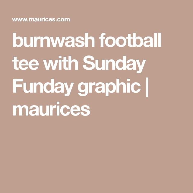burnwash football tee with Sunday Funday graphic | maurices