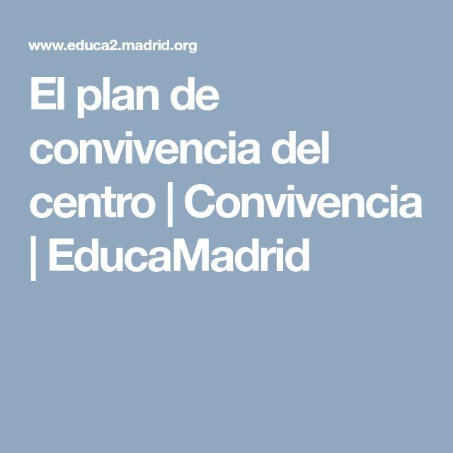 El plan de convivencia del centro | Convivencia | EducaMadrid