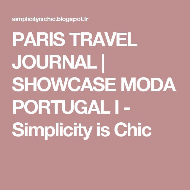 PARIS TRAVEL JOURNAL   SHOWCASE MODA PORTUGAL I           -            Simplicity is Chic