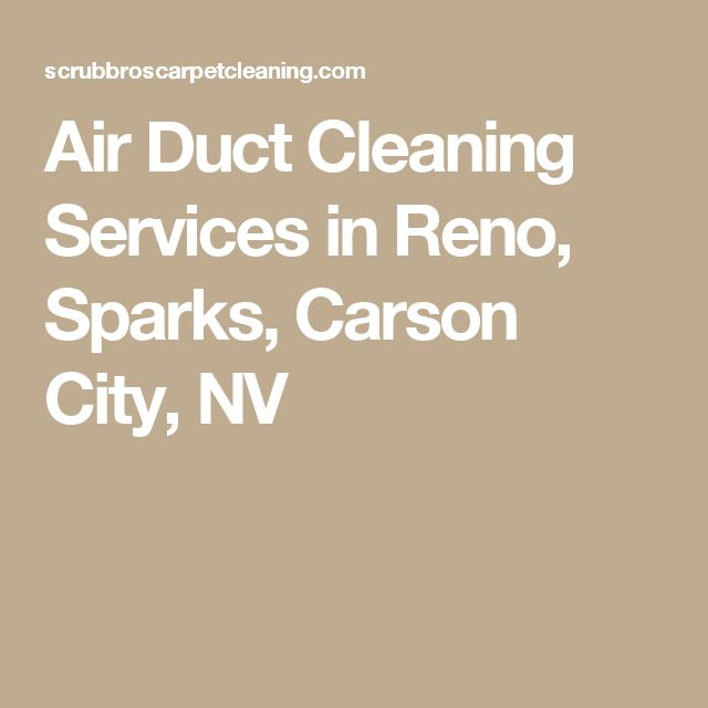 Air Duct Cleaning Services in Reno, Sparks, Carson City, NV