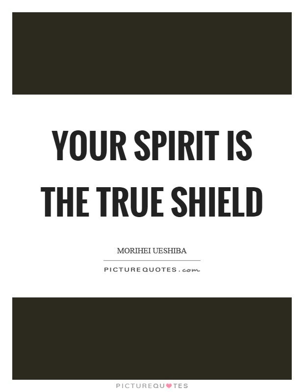 your-spirit-is-the-true-shield-quote-1.jpg (620×800)