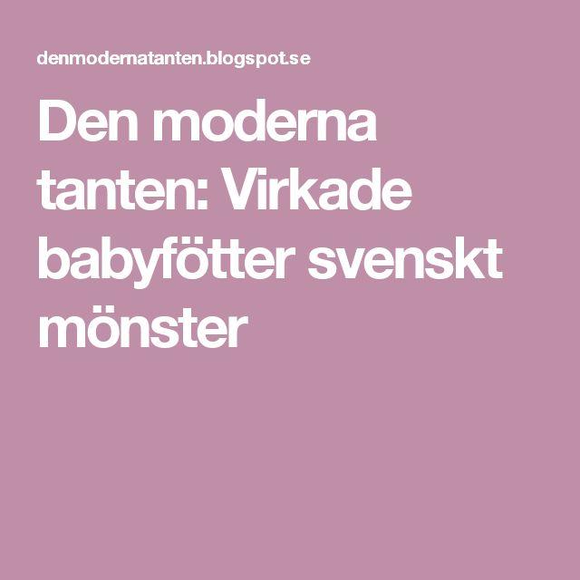 Den moderna tanten: Virkade babyfötter svenskt mönster