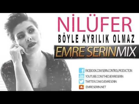 Nilüfer Böyle Ayrılık Olmaz Emre Serin Mix - YouTube