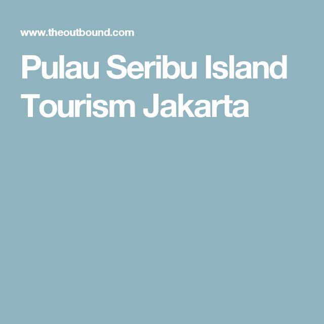 Pulau Seribu Island Tourism Jakarta